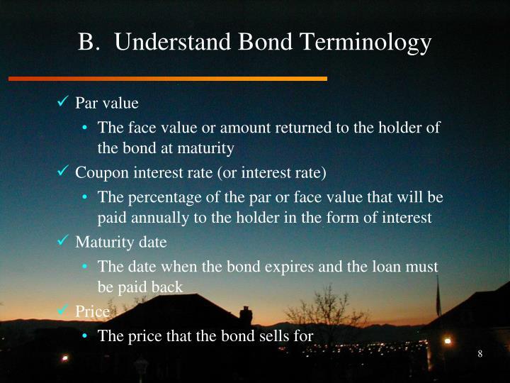 B.  Understand Bond Terminology