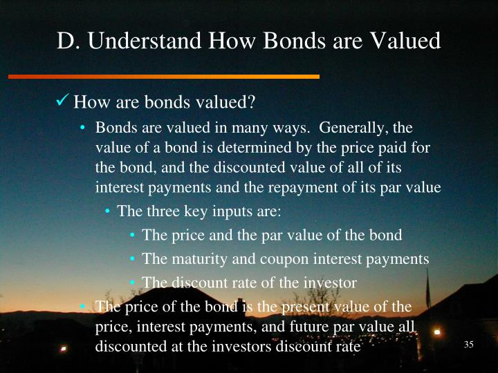 D. Understand How Bonds are Valued