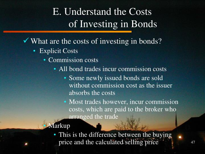 E. Understand the Costs