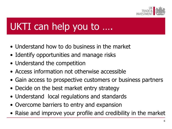 UKTI can help you to ….