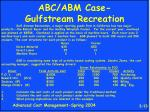 abc abm case gulfstream recreation