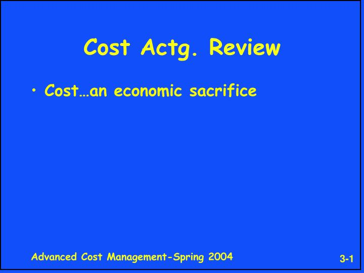 Cost actg review