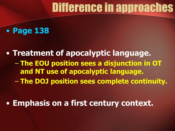 Difference in approaches