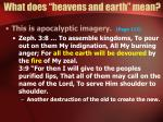 what does heavens and earth mean10