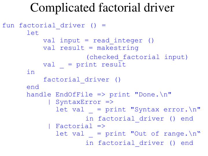 Complicated factorial driver