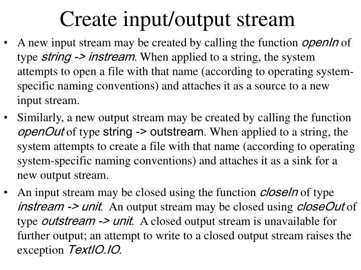 Create input/output stream