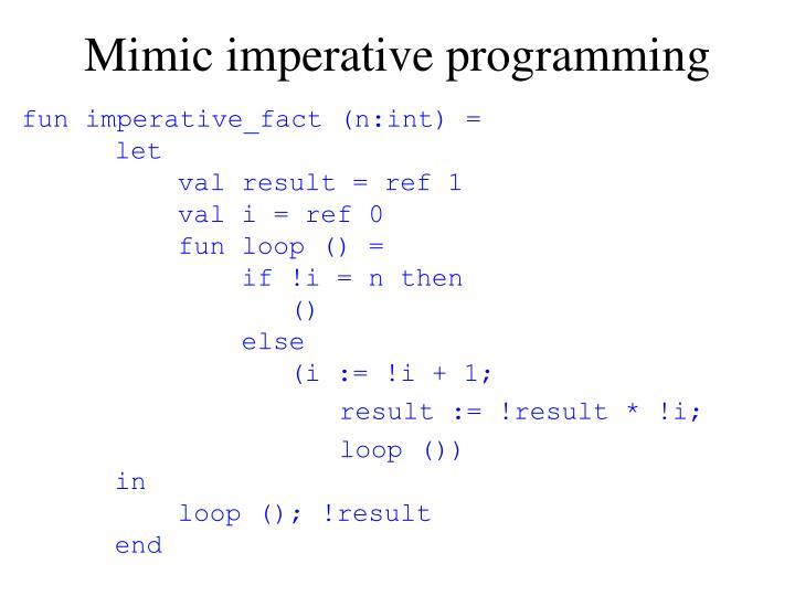 Mimic imperative programming