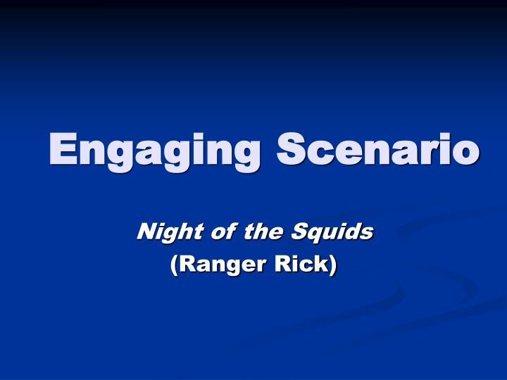 Engaging Scenario
