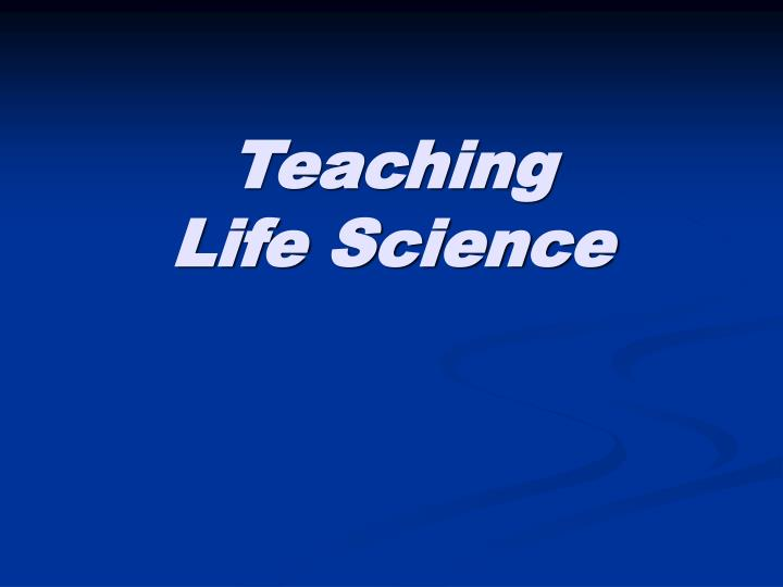 teaching life science