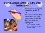 don t be afraid to write in the eog test booklet