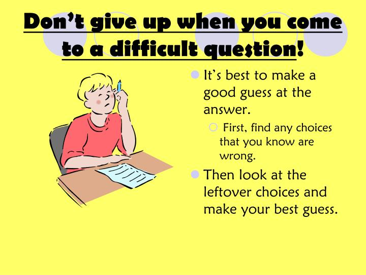 Don't give up when you come to a difficult question