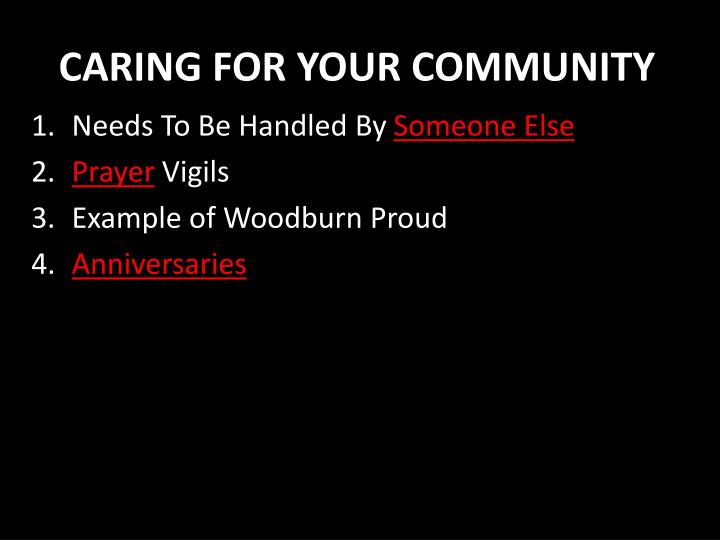 CARING FOR YOUR COMMUNITY