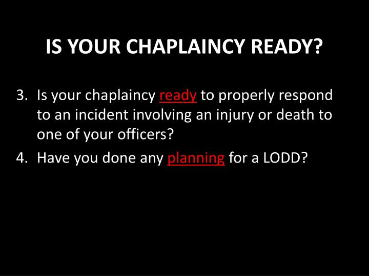 IS YOUR CHAPLAINCY READY?