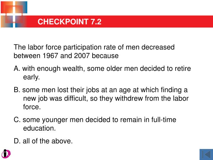 The labor force participation rate of men decreased between 1967 and 2007 because