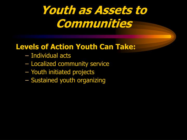 Youth as Assets to Communities