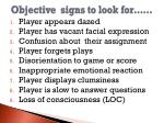objective signs to look for