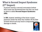 what is second impact syndrome 2 nd impact