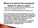 when is it safe for the concussed athlete to return to play