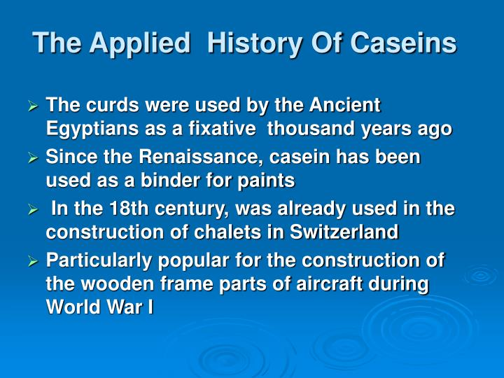 The Applied  History Of Caseins