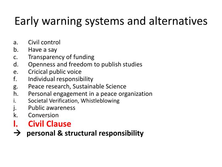 Early warning systems and alternatives