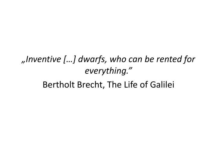 """Inventive […] dwarfs, who can be rented for everything."
