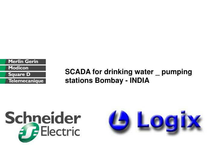 SCADA for drinking water _ pumping stations Bombay - INDIA