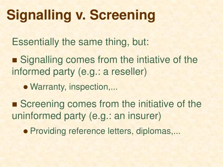 Signalling v. Screening