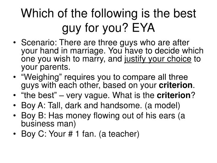 Which of the following is the best guy for you? EYA