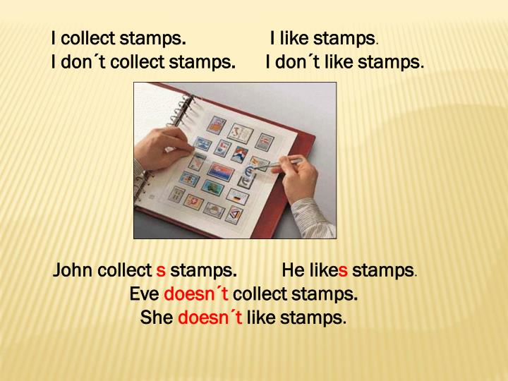 I collect stamps.                 I like stamps