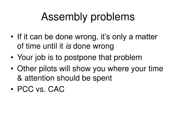 Assembly problems