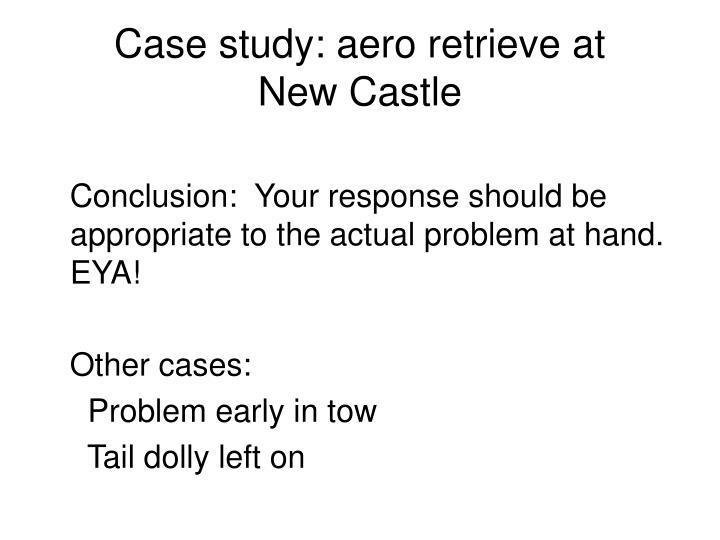 Case study: aero retrieve at