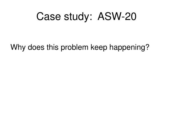 Case study:  ASW-20