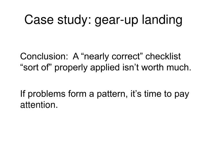 Case study: gear-up landing