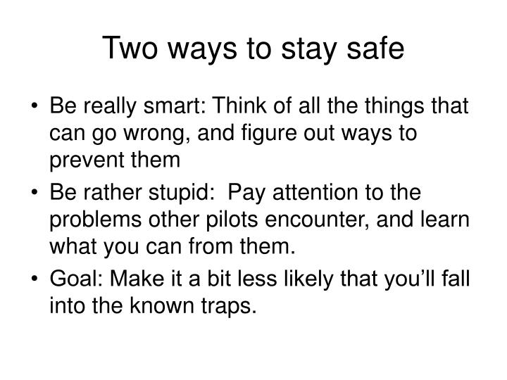 Two ways to stay safe