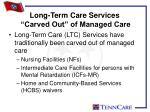 long term care services carved out of managed care