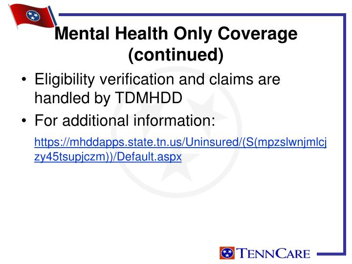 Eligibility verification and claims are handled by TDMHDD