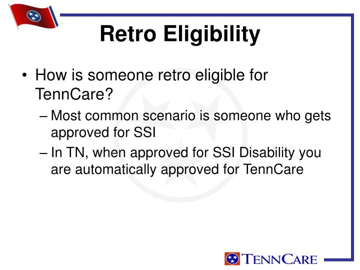 How is someone retro eligible for TennCare?
