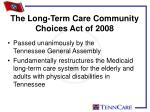 the long term care community choices act of 2008