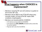 what happens when choices is implemented