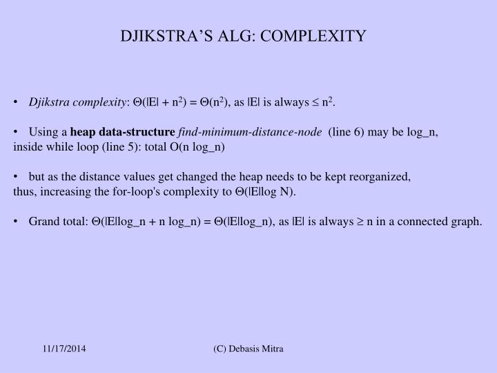 DJIKSTRA'S ALG: COMPLEXITY