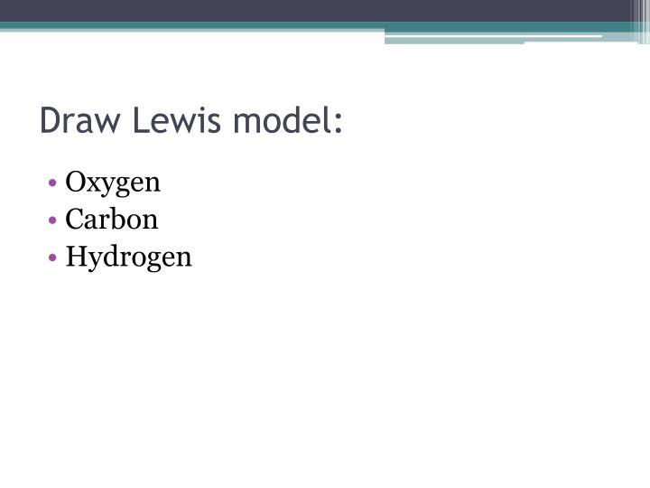 Draw Lewis model: