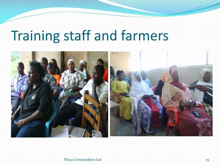 Training staff and farmers