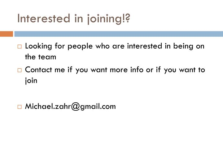 Interested in joining!?