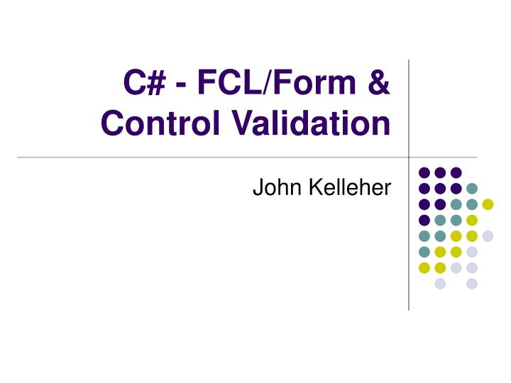C fcl form control validation