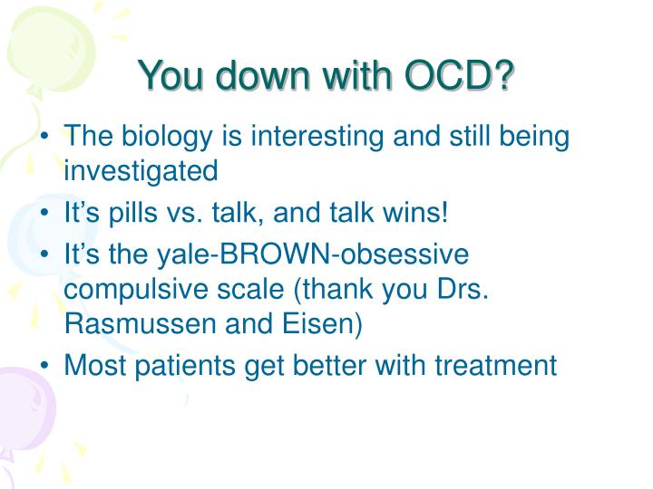 You down with OCD?
