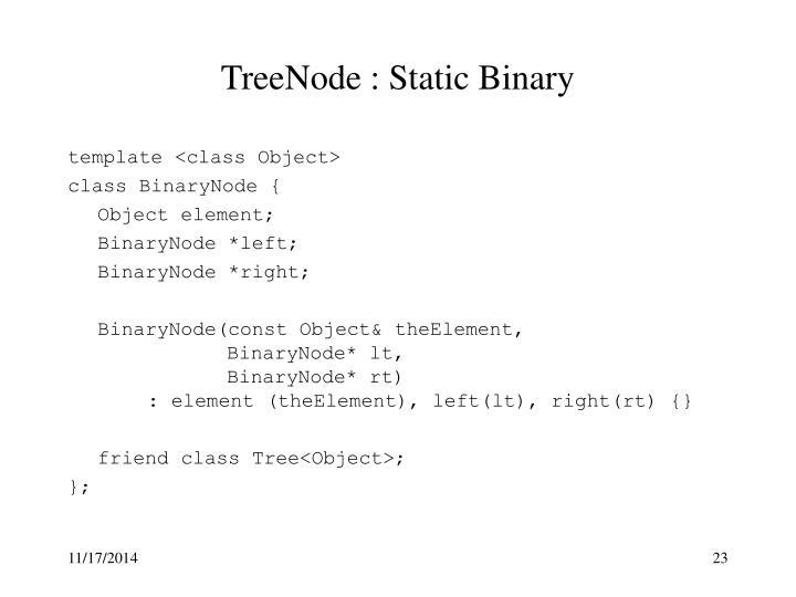 TreeNode : Static Binary