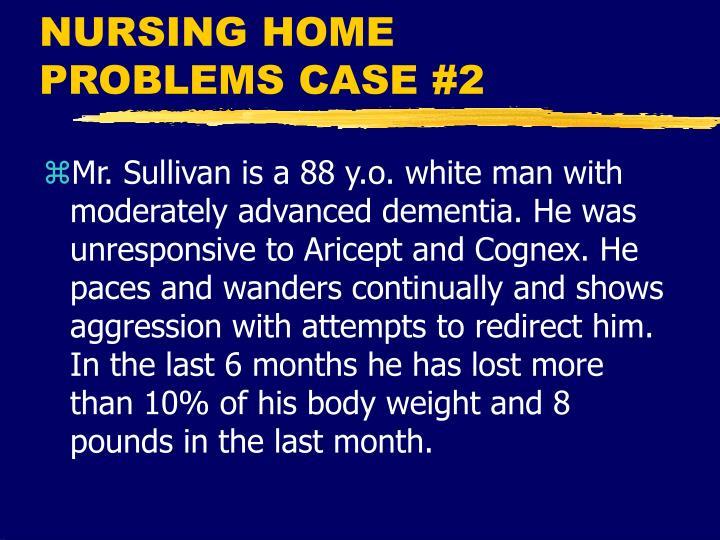 NURSING HOME PROBLEMS CASE #2