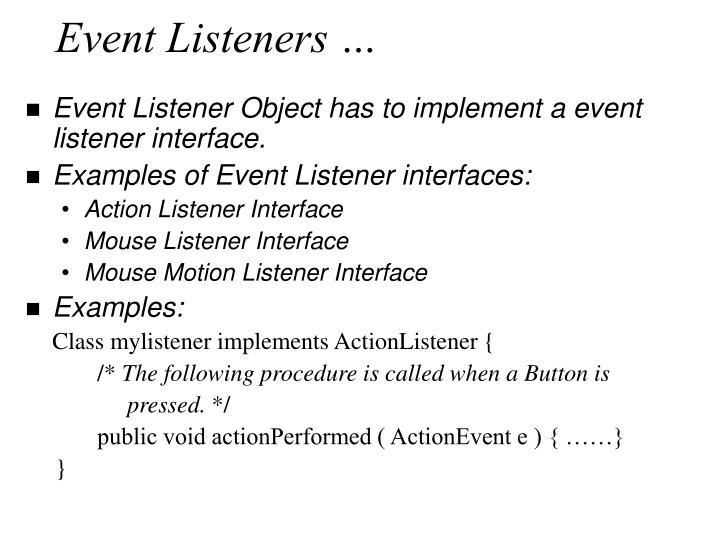 Event Listeners …