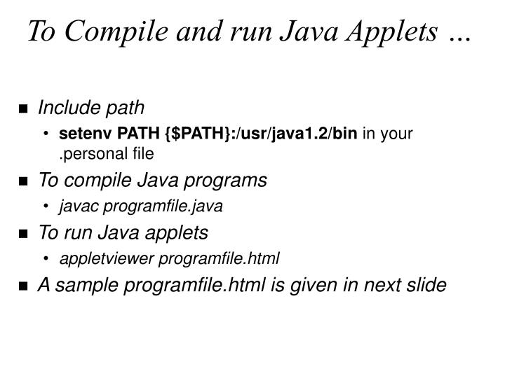 To compile and run java applets
