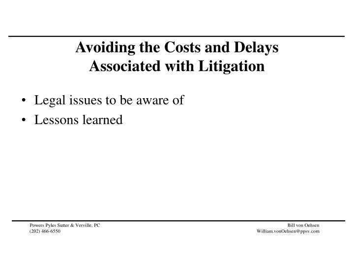 Avoiding the Costs and Delays